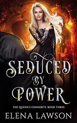 Seduced by Power (The Queen's Consorts #3)