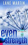 Even Strength: A Mile Hile Miners Novella (Happy Endings Resort, #55) (Mile High Miners)