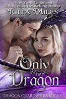 Only for Her Dragon (Dragon Guard, #6)