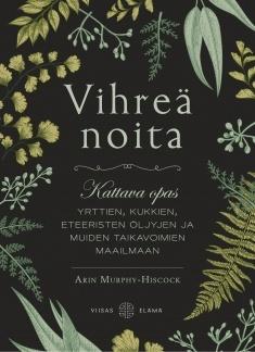 Vihreä noita  by Arin Murphy-Hiscock