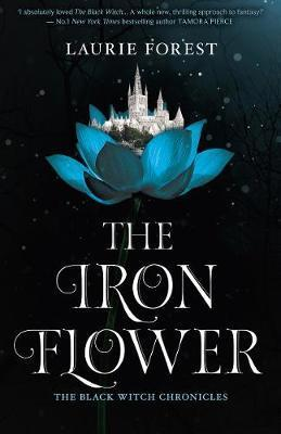 The Iron Flower (The Black Witch Chronicles, #2) by Laurie