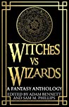 Witches vs. Wizards: A Fantasy Anthology