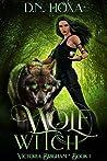 Wolf Witch (Victoria Brigham #1)