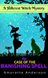 The Case of the Banishing Spell (Hillcrest Witch Mysteries #2)