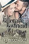 Her Last Billionaire Boyfriend (Last Chance Ranch Romance #2)