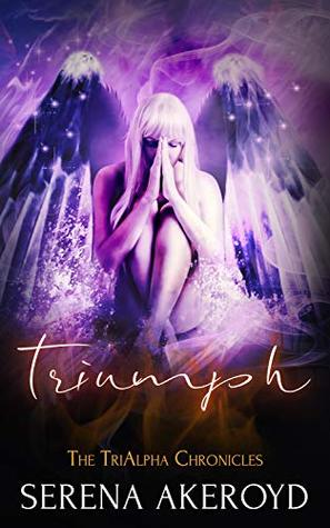 Triumph (TriAlpha Chronicles, #4) by Serena Akeroyd