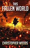 This Fallen World (The Fallen World Book 1)