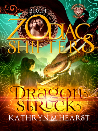 Dragonstruck: Birch (Zodiac Shifters: Celtic, #1)