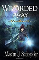 Wizarded Away (The Wizard Of The Night)