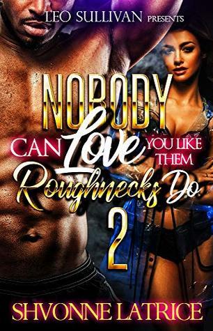 Nobody Can Love You Like Them Roughnecks Do 2 by Shvonne Latrice