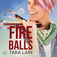 Fire Balls  (Balls to the Wall #2)