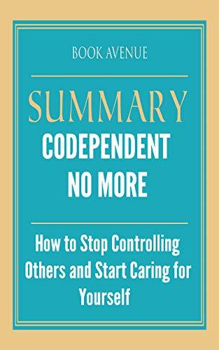 Codependent No More How to Stop Controlling Others and Start Caring for Yourself by Melody Beattie