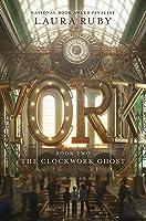 The Clockwork Ghost (York, #2)