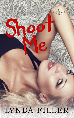 Shoot Me (Lie to Me #2)