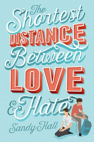 The Shortest Distance Between Love and Hate by Sandy   Hall