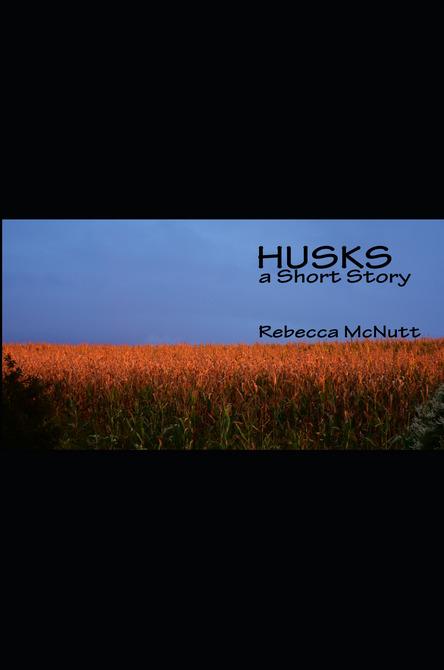Husks: A Short Story