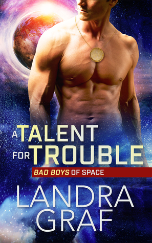 A Talent for Trouble by Landra Graf