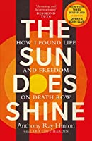 The Sun Does Shine: How I Found Life on Death Row