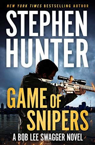 Game of Snipers (Bob Lee Swagger, #11)
