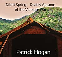 Silent Spring - Deadly Autumn of the Vietnam War