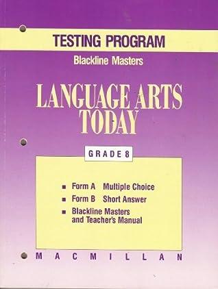 Macmillan Language Arts Today, Grade 8, TESTING
