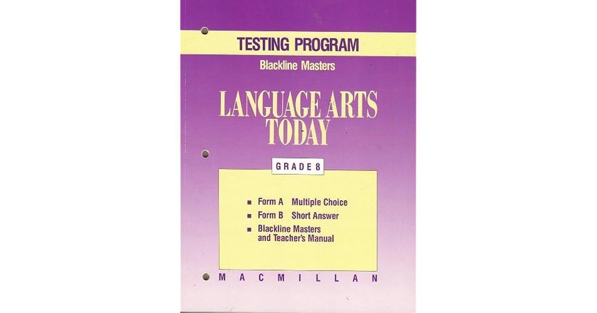 Macmillan Language Arts Today, Grade 8, TESTING PROGRAM