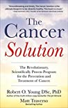 The Cancer Solution: The revolutionary, scientifically proven program for the prevention and treatment of cancer (Cancer diet, Healing cancer)