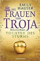 Tochter des Sturms (Die Frauen von Troja #1)