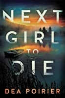 Next Girl to Die (The Calderwood Cases, #1)