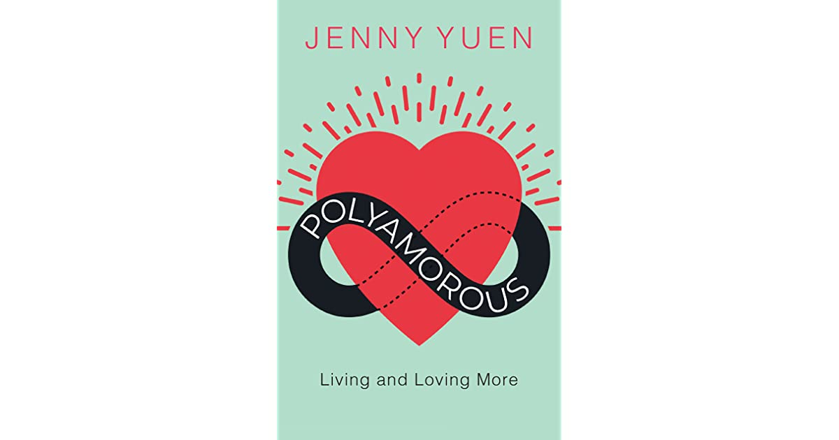 Polyamorous: Living and Loving More by Jenny Yuen