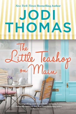 The Little Teashop on Main by Jodi Thomas