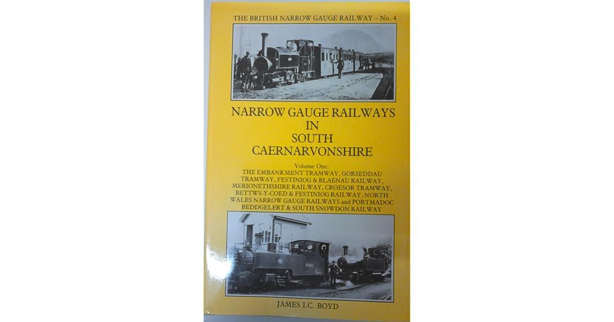 Narrow Gauge Railways in South Caernarvonshire, Volume One