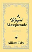 A Royal Masquerade (The Tales of Ambia Book 3)