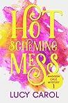 Hot Scheming Mess (Madison Cruz Mystery #1)