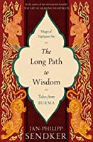 The Long Path to Wisdom: Tales From Burma
