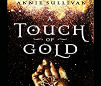 A Touch of Gold (A Touch of Gold, #1)