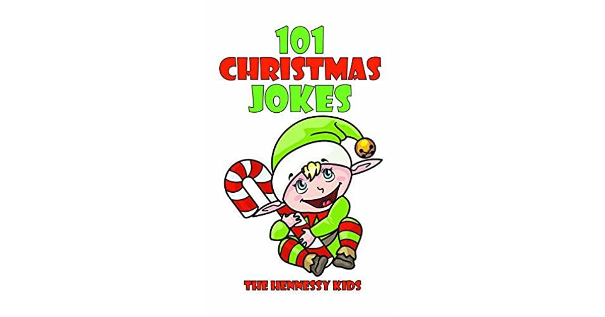 101 Christmas Jokes by Hennessy Kids