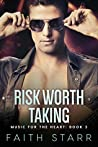 Risk Worth Taking: Music For The Heart - Book Three