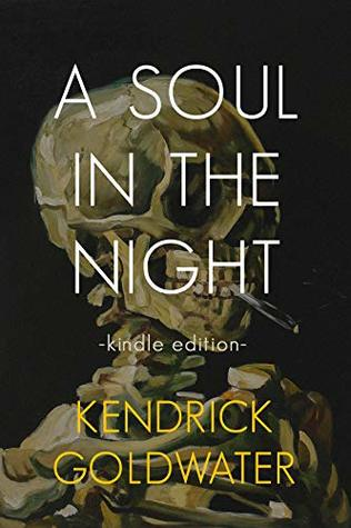 A Soul In The Night: a modern poetry collection