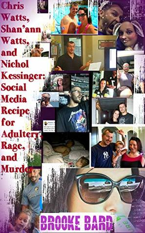Chris Watts, Shan'ann Watts, and Nichol Kessinger: Social Media