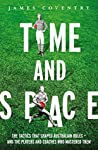 Time and Space: the tactics that shaped Australian Rules football and the players and coaches who mastered them