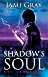 Shadow's Soul (Kyn Kronicles, #2)