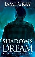Shadow's Dream (Kyn Kronicles, #5)