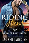 Download ebook Riding Hard (Bennett Boys Ranch, #2) by Lauren Landish