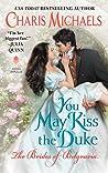 You May Kiss the Duke (The Brides of Belgravia, #3)