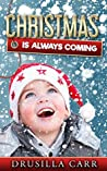 Christmas is Always Coming