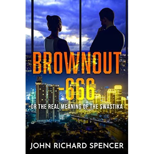 Read Brownout 666 Or The Real Meaning Of The Swastika By John Richard Spencer