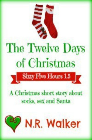 Christmas Short Stories.Sixty Five Hours The Twelve Days Of Christmas By N R Walker