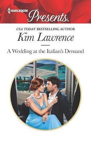!!> PDF / Epub ✈ A Wedding at the Italians Demand  ⚣ Author Kim Lawrence – Plummovies.info