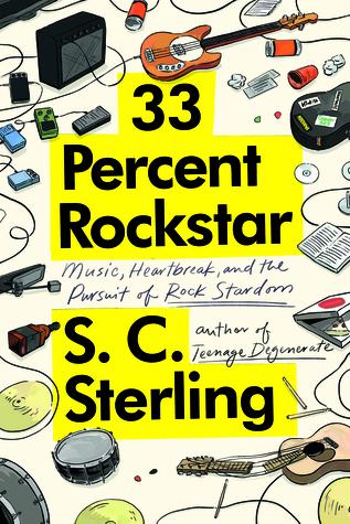 33 Percent Rockstar: Music, Heartbreak and the Pursuit of Rock Stardom